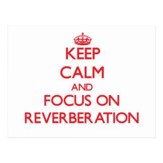 Guarde la calma y el foco en la reverberación postales