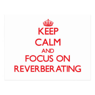 Guarde la calma y el foco en la reverberación postal