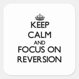 Guarde la calma y el foco en la reversión pegatina cuadrada
