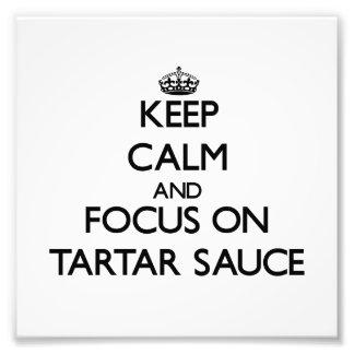 Guarde la calma y el foco en la salsa de tártaro impresion fotografica