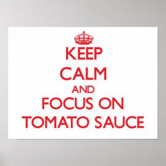 Guarde la calma y el foco en la salsa de tomate impresiones