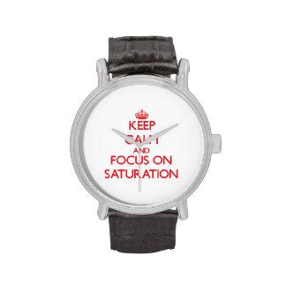 Guarde la calma y el foco en la saturación relojes de pulsera
