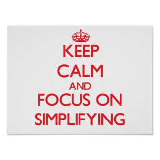 Guarde la calma y el foco en la simplificaión póster