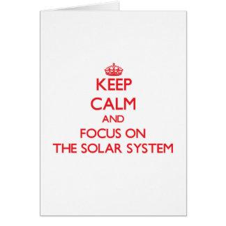 Guarde la calma y el foco en la Sistema Solar Tarjeta De Felicitación