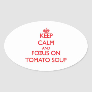 Guarde la calma y el foco en la sopa del tomate colcomanias de oval personalizadas