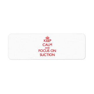 Guarde la calma y el foco en la succión etiqueta de remite