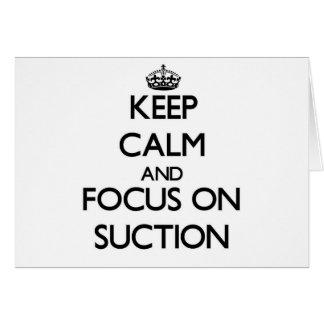Guarde la calma y el foco en la succión