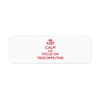 Guarde la calma y el foco en la teleconmutación etiqueta de remite