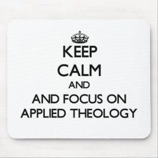 Guarde la calma y el foco en la teología aplicada alfombrilla de ratón