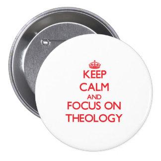 Guarde la calma y el foco en la teología pin redondo de 3 pulgadas