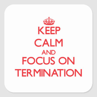 Guarde la calma y el foco en la terminación calcomanías cuadradass