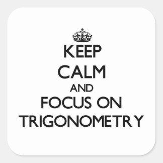 Guarde la calma y el foco en la trigonometría pegatina cuadrada