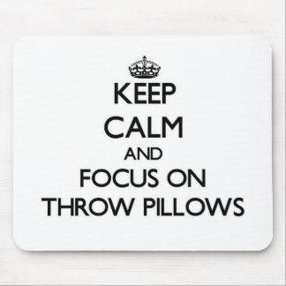 Guarde la calma y el foco en las almohadas de tiro tapete de raton