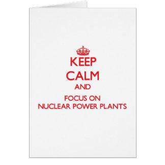 Guarde la calma y el foco en las centrales nuclear tarjeta de felicitación