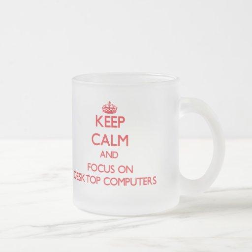 Guarde la calma y el foco en las computadoras de taza cristal mate