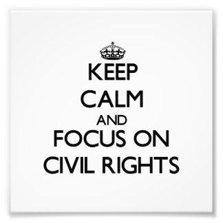Guarde la calma y el foco en las derechas civiles impresión fotográfica