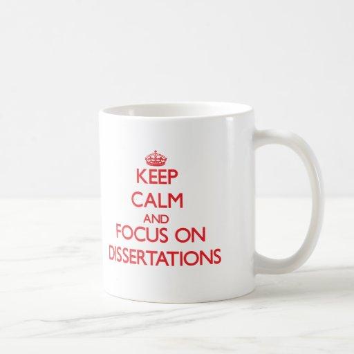 Guarde la calma y el foco en las disertaciones taza de café