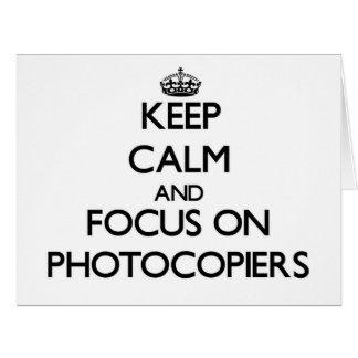 Guarde la calma y el foco en las fotocopiadoras