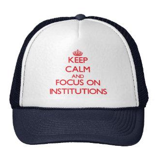 Guarde la calma y el foco en las instituciones gorras