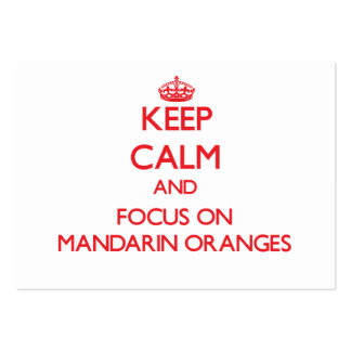 Guarde la calma y el foco en las mandarinas tarjetas de visita grandes