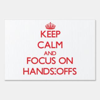 Guarde la calma y el foco en las Manos-Offs