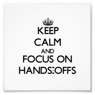 Guarde la calma y el foco en las Manos-Offs Fotografías