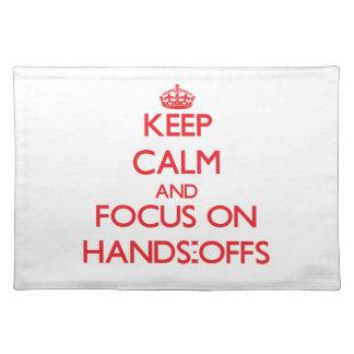 Guarde la calma y el foco en las Manos-Offs Manteles