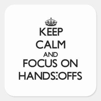 Guarde la calma y el foco en las Manos-Offs Colcomanias Cuadradas
