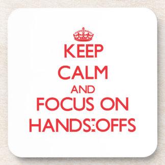 Guarde la calma y el foco en las Manos-Offs Posavasos