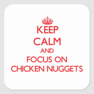 Guarde la calma y el foco en las pepitas de pollo pegatina cuadrada