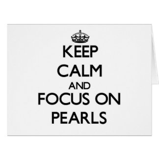 Guarde la calma y el foco en las perlas
