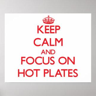 Guarde la calma y el foco en las placas calientes impresiones
