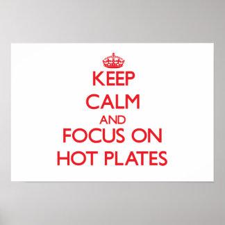 Guarde la calma y el foco en las placas calientes poster