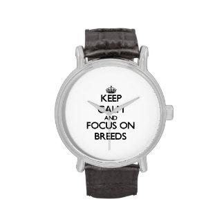 Guarde la calma y el foco en las razas relojes de pulsera