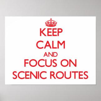 Guarde la calma y el foco en las rutas escénicas posters