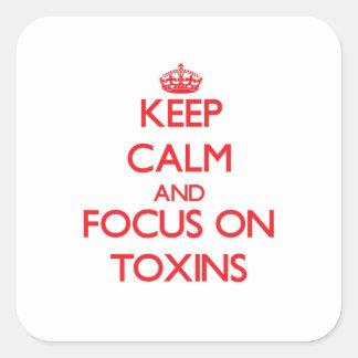 Guarde la calma y el foco en las toxinas calcomanías cuadradas