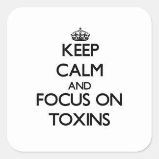 Guarde la calma y el foco en las toxinas calcomania cuadradas personalizada