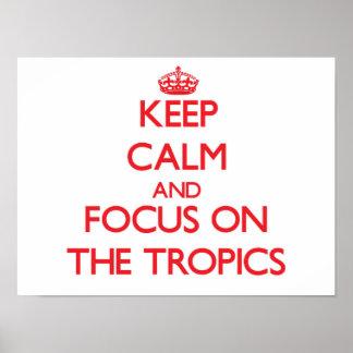 Guarde la calma y el foco en las zonas tropicales impresiones