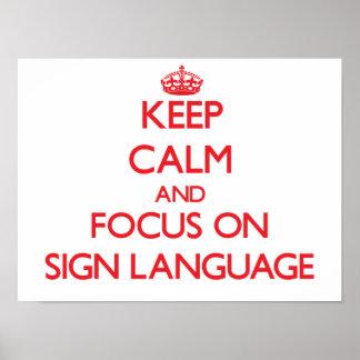 Guarde la calma y el foco en lenguaje de signos póster