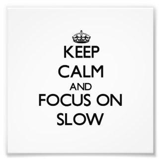 Guarde la calma y el foco en lento cojinete