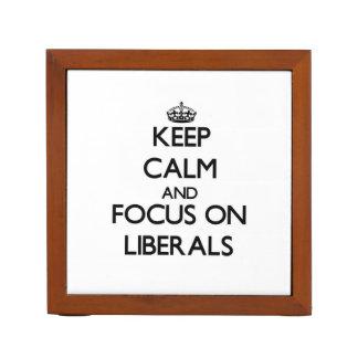 Guarde la calma y el foco en liberales