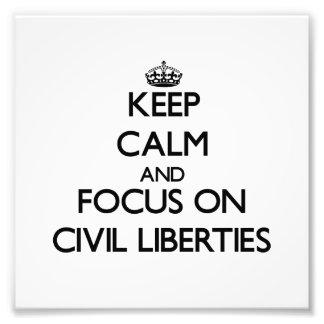 Guarde la calma y el foco en libertades civiles impresion fotografica
