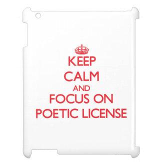Guarde la calma y el foco en licencia poética