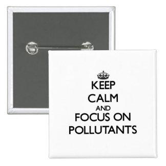 Guarde la calma y el foco en los agentes contamina pin