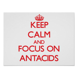 Guarde la calma y el foco en los ANTIACIDOS Posters