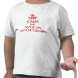 Guarde la calma y el foco en los aspiradores camisetas