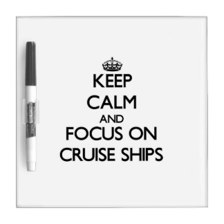 Guarde la calma y el foco en los barcos de crucero pizarras