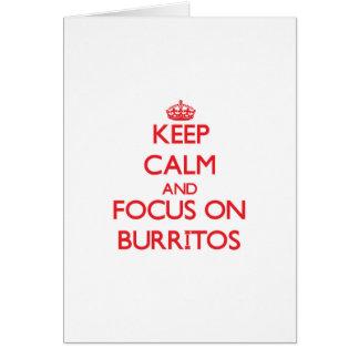 Guarde la calma y el foco en los Burritos Tarjeta De Felicitación
