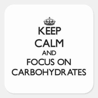 Guarde la calma y el foco en los carbohidratos calcomanía cuadradas personalizadas