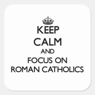Guarde la calma y el foco en los católicos romanos